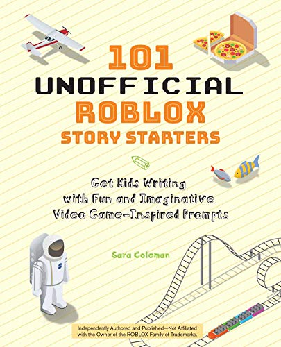 101 Unofficial Roblox Story Starters By Sara Coleman
