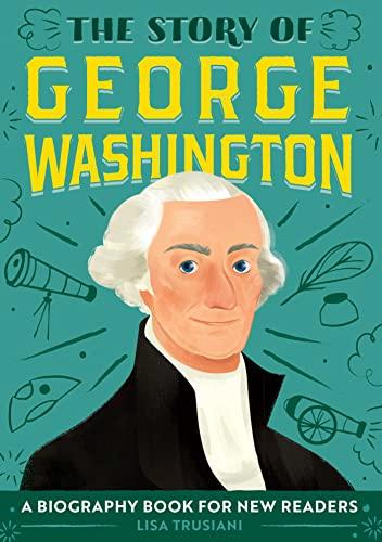 The Story of George Washington von Lisa Trusiani
