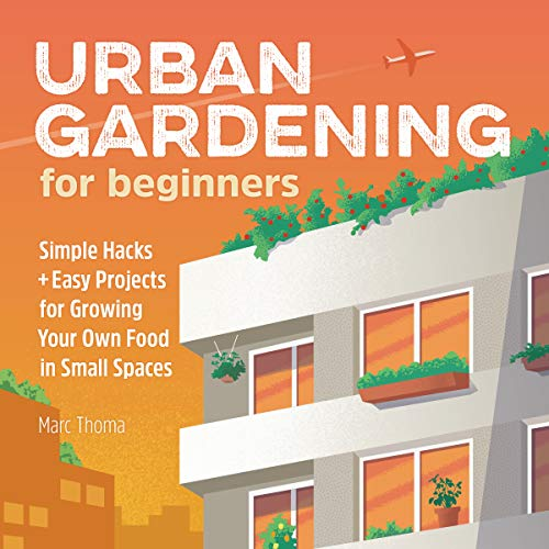 Urban Gardening for Beginners By Marc Thoma