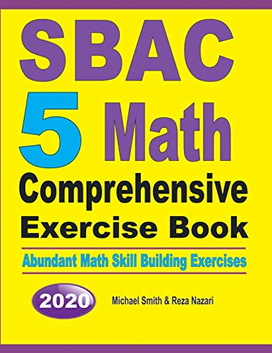 SBAC 5 Math Comprehensive Exercise Book By Michael Smith