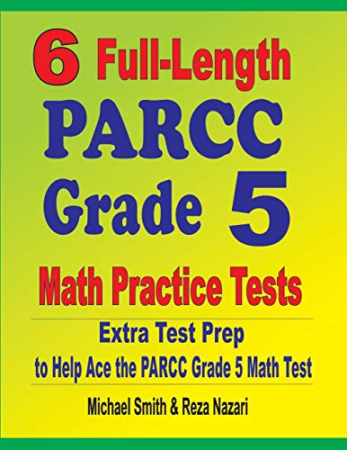 6 Full-Length PARCC Grade 5 Math Practice Tests By Michael Smith