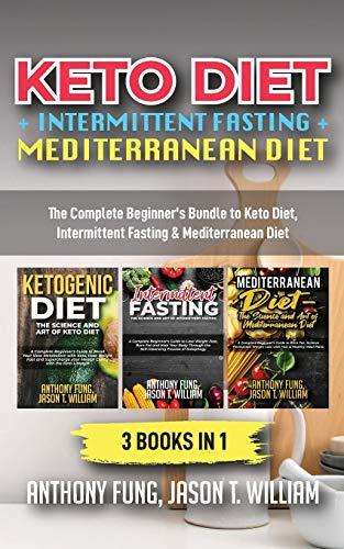 Keto Diet + Intermittent Fasting + Mediterranean Diet By Fung Anthony