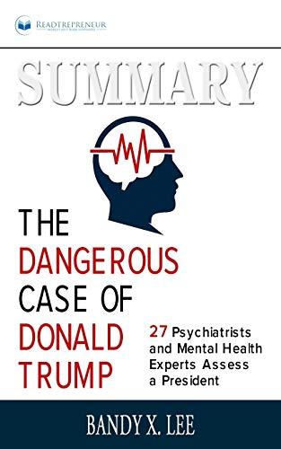 Summary of The Dangerous Case of Donald Trump par Readtrepreneur Publishing