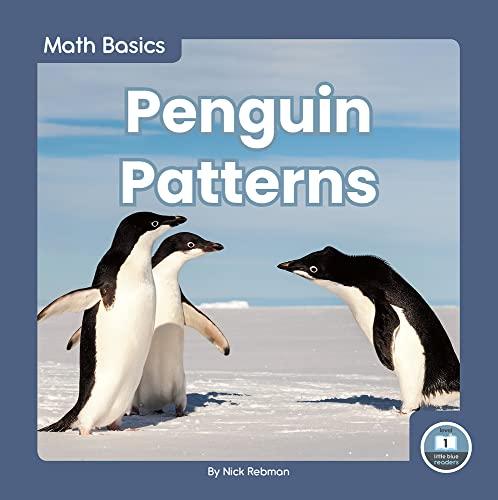 Math Basics: Penguin Patterns By Nick Rebman