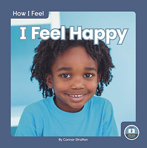 How I Feel: I Feel Happy By Connor Stratton
