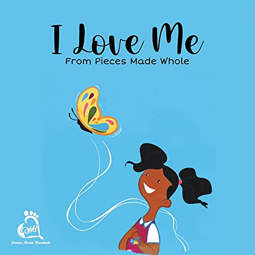 I Love Me from Pieces Made Whole By Denise M Hardnett