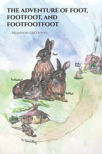 The Adventure of Foot, Footfoot, and Footfootfoot By Brandon Greenway
