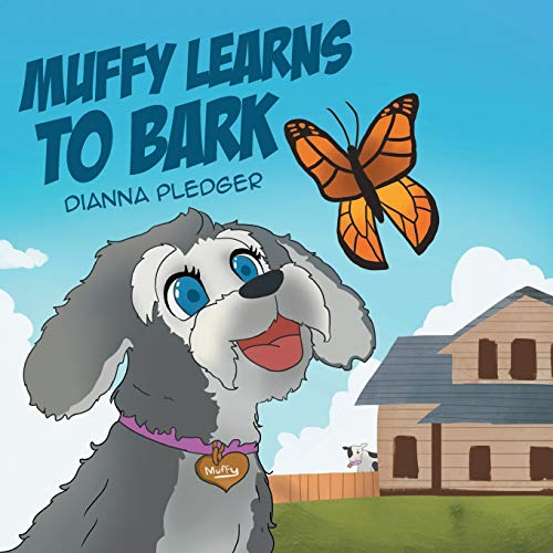 Muffy Learns to Bark By Dianna Pledger