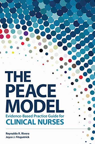 The Peace Model Evidence-Based Practice Guide for Clinical Nurses By Reynaldo R Rivera