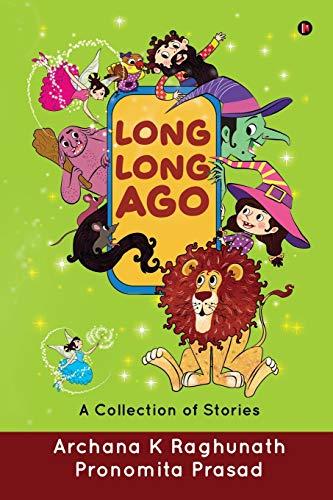 Long, Long Ago By Archana K Raghunath