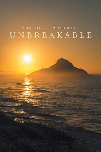 Unbreakable By Sharon T Anderson
