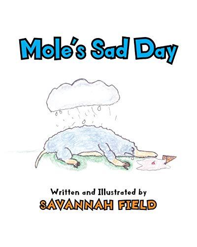 Mole's Sad Day By Savannah Field