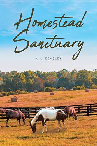 Homestead Sanctuary By K L Beasley