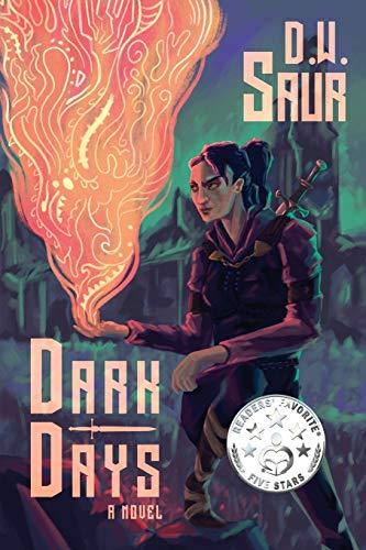 Dark Days By D W Saur