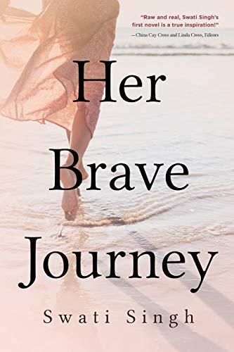 Her Brave Journey By Swati Singh