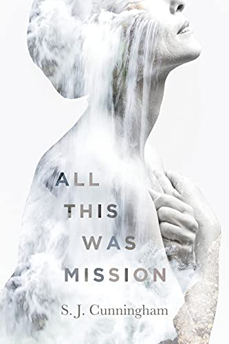 All This Was Mission By S J Cunningham