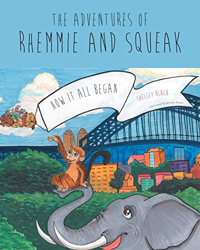 The Adventures of Rhemmie and Squeak By Shelley Black