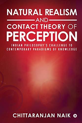 Natural Realism and Contact Theory of Perception By Chittaranjan Naik