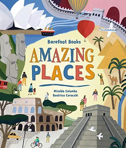 Barefoot Books Amazing Places By Miralda Colombo