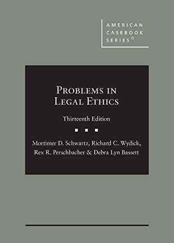 Problems in Legal Ethics By Mortimer D. Schwartz