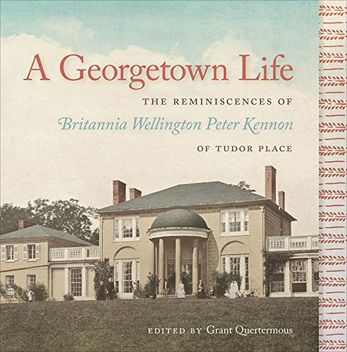 A Georgetown Life By Grant S. Quertermous