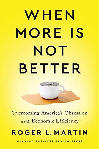 When More Is Not Better By Roger L. Martin