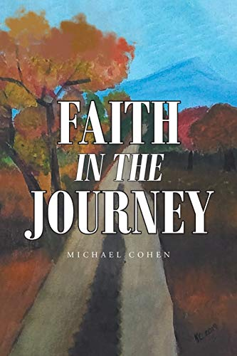 Faith in the Journey By Michael Cohen
