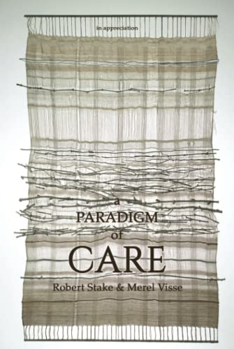 a Paradigm of Care By Robert Stake