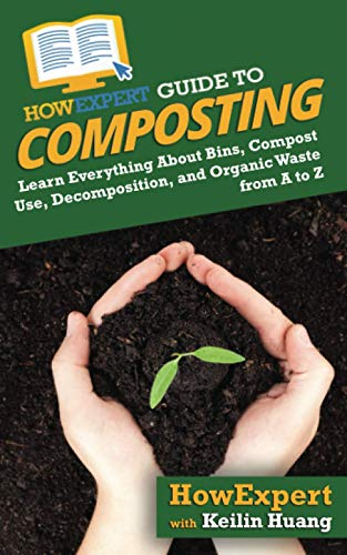 HowExpert Guide to Composting By Keilin Huang
