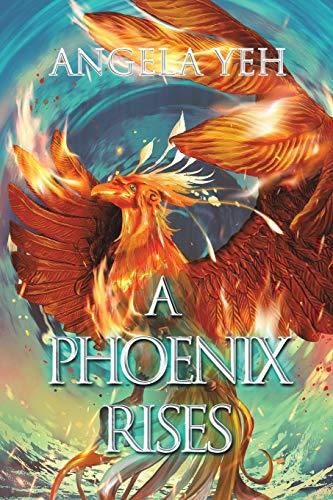 A Phoenix Rises By Angela Yeh