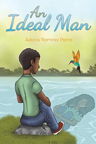 An Ideal Man By Adonis Ramirez Parra