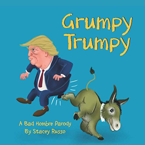 Grumpy Trumpy By Stacey Russo