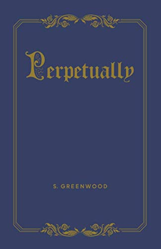Perpetually By S Greenwood