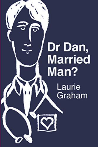 Dr Dan, Married Man? By Laurie Graham