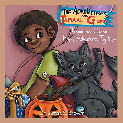 The Adventures of Jamaal and Gizmo By Dr James S Brown