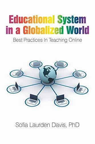 Educational System in a Globalized World By Sofia Laurden Davis, PhD