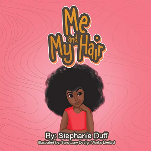 Me and My Hair By Stephanie Duff