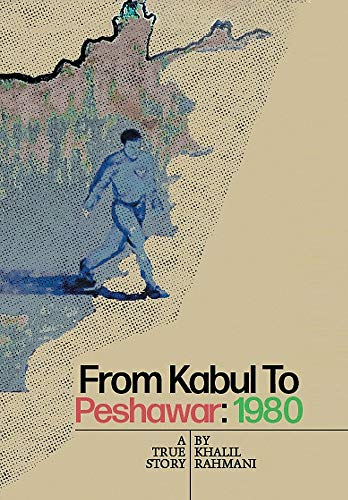 From Kabul to Peshawar By Khalil Rahmani