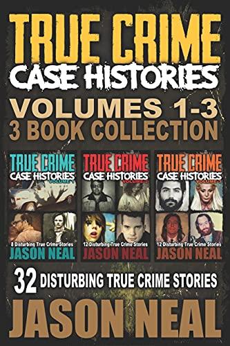 True Crime Case Histories - (Books 1, 2 & 3) von Jason Neal