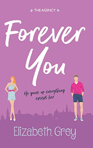 Forever You (The Agency) By Elizabeth Grey