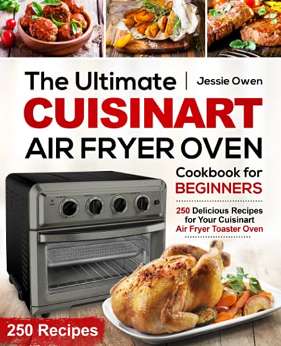 The Ultimate Cuisinart Air Fryer Oven Cookbook for Beginners By Jessie Owen