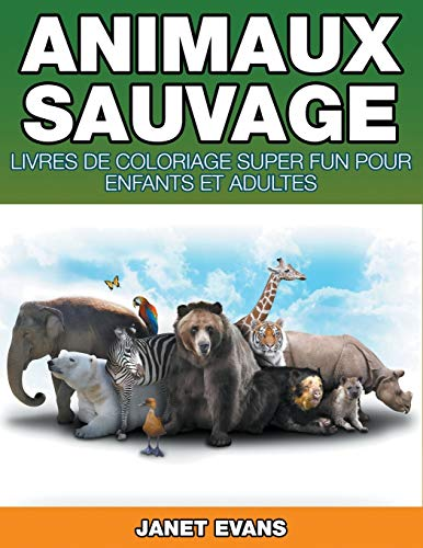 Animaux Sauvages By Janet Evans (University of Liverpool Hope UK)