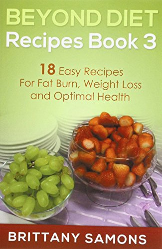 Beyond Diet Recipes Book 3 By Brittany Samons