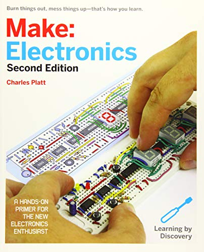 Make: Electronics: Learning Through Discovery (Make: Technology on Your Time) By Charles Platt