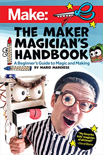 The Maker Magician's Handbook By Mario Marchese