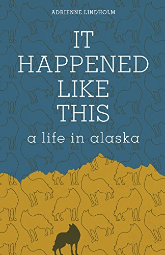 It Happened Like This By Adrienne Lindholm