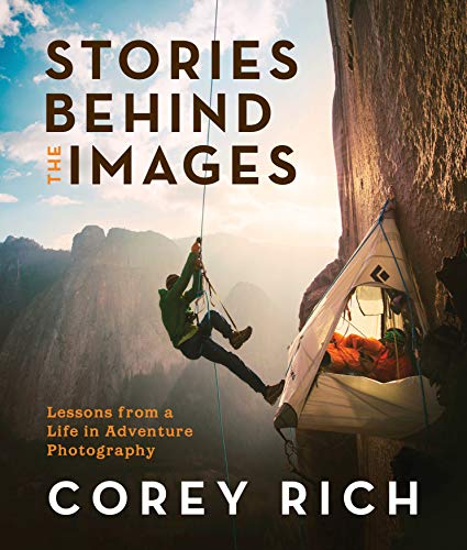 Stories Behind the Images By Corey Rich