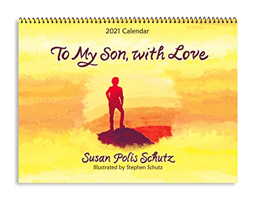 """Blue Mountain Arts 2021 Calendar """"to My Son, with Love"""" 9 X 12 In.--12-Month Hanging Wall Calendar--A Year of Love and Encouragement from Mother to Son, by Susan Polis Schutz By Susan Polis Schutz"""
