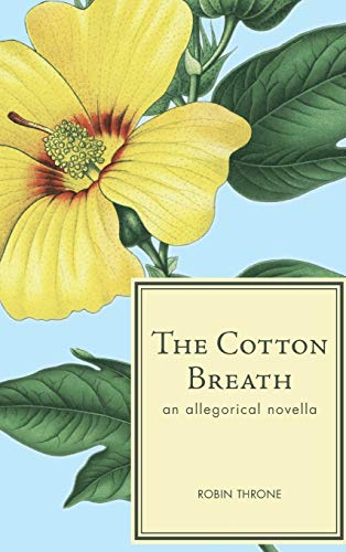 The Cotton Breath By Robin Throne