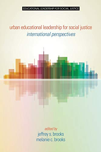 Urban Educational Leadership for Social Justice By Jeffrey S. Brooks